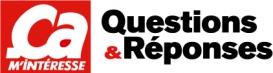 Ca m'intéresse - Questions & Réponses